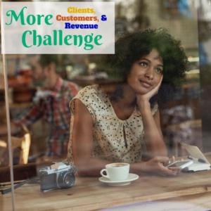 More Clients, Customers & Revenue Challenge